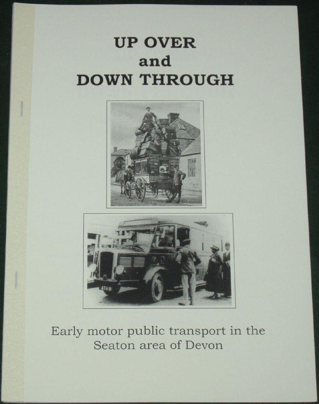Up Over and Down Through - Early Motor Public Transport in the Seaton Area of Devon, by Roger Grimley